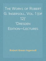 The Works of Robert G. Ingersoll, Vol. 1 (of 12) Dresden Edition—Lectures