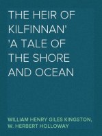 The Heir of Kilfinnan A Tale of the Shore and Ocean