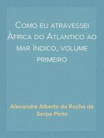 Como eu atravessei Àfrica do Atlantico ao mar Indico, volume primeiro
