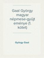 Gaal György magyar népmese-gyűjteménye (1. kötet)