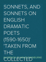 Sonnets, and Sonnets on English Dramatic Poets (1590-1650) Taken from The Collected Poetical Works of Algernon Charles Swinburne, Vol V.