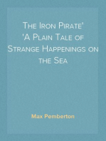 The Iron Pirate A Plain Tale of Strange Happenings on the Sea