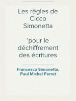 Les règles de Cicco Simonetta pour le déchiffrement des écritures secrètes
