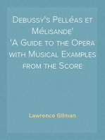 Debussy's Pelléas et Mélisande A Guide to the Opera with Musical Examples from the Score