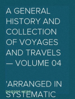 A General History and Collection of Voyages and Travels — Volume 04