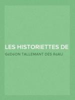 Les historiettes de Tallemant des Réaux (Tome Premier) Mémoires pour servir àl'histoire du XVIIe siècle