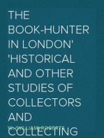 The Book-Hunter in London Historical and Other Studies of Collectors and Collecting