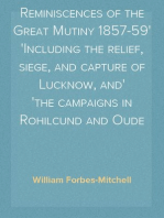Reminiscences of the Great Mutiny 1857-59 Including the relief, siege, and capture of Lucknow, and the campaigns in Rohilcund and Oude