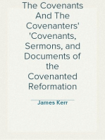 The Covenants And The Covenanters Covenants, Sermons, and Documents of the Covenanted Reformation