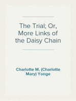The Trial; Or, More Links of the Daisy Chain