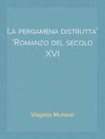 La pergamena distrutta Romanzo del secolo XVI