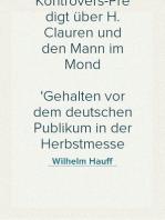 Kontrovers-Predigt über H. Clauren und den Mann im Mond Gehalten vor dem deutschen Publikum in der Herbstmesse 1827