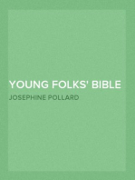 Young Folks' Bible in Words of Easy Reading The Sweet Stories of God's Word in the Language of Childhood