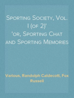Sporting Society, Vol. I (of 2) or, Sporting Chat and Sporting Memories