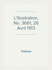 L'Illustration, No. 3661, 26 Avril 1913