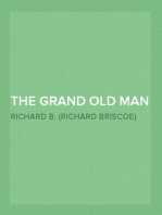 The Grand Old Man Or, the Life and Public Services of the Right Honorable William Ewart Gladstone, Four Times Prime Minister of England
