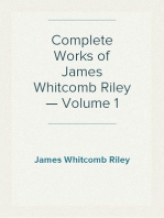Complete Works of James Whitcomb Riley — Volume 1