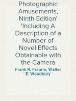 Photographic Amusements, Ninth Edition Including A Description of a Number of Novel Effects Obtainable with the Camera