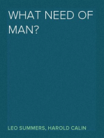 What Need of Man?