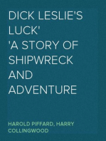 Dick Leslie's Luck A Story of Shipwreck and Adventure