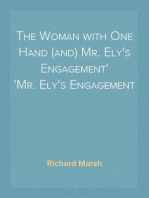 The Woman with One Hand (and) Mr. Ely's Engagement Mr. Ely's Engagement