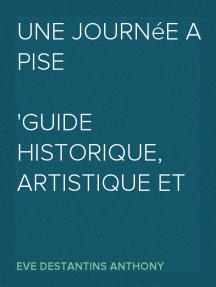 Une journée a Pise guide historique, artistique et commercial