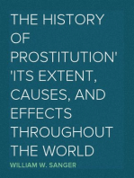 The History of Prostitution Its Extent, Causes, and Effects throughout the World