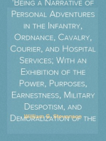 Thirteen Months in the Rebel Army Being a Narrative of Personal Adventures in the Infantry, Ordnance, Cavalry, Courier, and Hospital Services; With an Exhibition of the Power, Purposes, Earnestness, Military Despotism, and Demoralization of the South