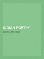 """Indian Poetry Containing """"The Indian Song of Songs,"""" from the Sanskrit of the Gîta Govinda of Jayadeva, Two books from """"The Iliad Of India"""" (Mahábhárata), """"Proverbial Wisdom"""" from the Shlokas of the Hitopadesa, and other Oriental Poems."""