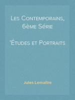 Les Contemporains, 6ème Série Études et Portraits Littéraires