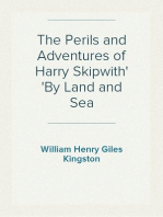 The Perils and Adventures of Harry Skipwith By Land and Sea