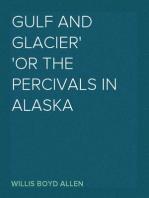 Gulf and Glacier or The Percivals in Alaska
