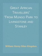Great African Travellers From Mungo Park to Livingstone and Stanley