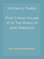 Historical Papers Part 3 from Volume VI of The Works of John Greenleaf Whittier