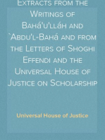 Extracts from the Writings of Bahá'u'lláh and `Abdu'l-Bahá and from the Letters of Shoghi Effendi and the Universal House of Justice on Scholarship