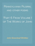 Pennsylvania Pilgrim, and other poems Part 6 From Volume I of The Works of John Greenleaf Whittier