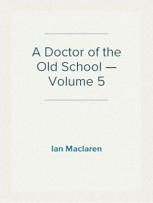 A Doctor of the Old School — Volume 5