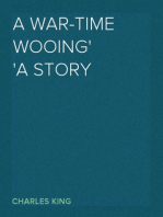 A War-Time Wooing A Story