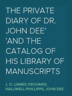 The Private Diary of Dr. John Dee And the Catalog of His Library of Manuscripts