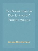 The Adventures of Don Lavington Nolens Volens