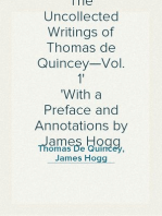 The Uncollected Writings of Thomas de Quincey—Vol. 1 With a Preface and Annotations by James Hogg