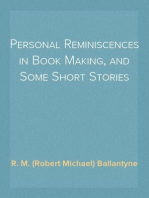 Personal Reminiscences in Book Making, and Some Short Stories