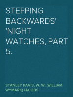Stepping Backwards Night Watches, Part 5.