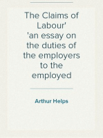 The Claims of Labour an essay on the duties of the employers to the employed