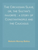 The Circassian Slave, or, the Sultan's favorite