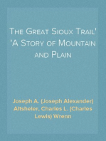 The Great Sioux Trail A Story of Mountain and Plain
