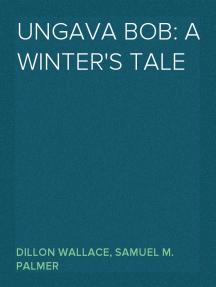 Ungava Bob: A Winter's Tale