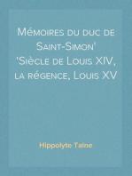 Mémoires du duc de Saint-Simon Siècle de Louis XIV, la régence, Louis XV