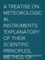 A Treatise on Meteorological Instruments Explanatory of Their Scientific Principles, Method of Construction, and Practical Utility
