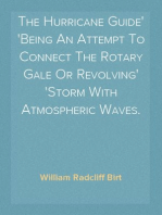 The Hurricane Guide Being An Attempt To Connect The Rotary Gale Or Revolving Storm With Atmospheric Waves.